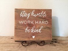 Stay Humble Work Hard Be Kind Wood Sign  Reclaimed by WiscoFarms