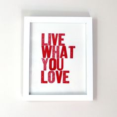 Live What You Love Letterpress Print in Red. $12.50, via Etsy.