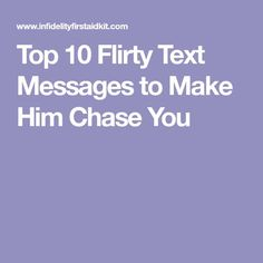 Top 10 flirty text messages to make him chase you sweet text messages, text messages Flirty Texts For Him, Flirty Text Messages, Flirting Messages, Flirting Quotes For Her, Flirting Texts, Flirty Quotes, Texting, Make Him Chase You, Make Him Want You