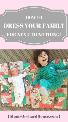5 Ways to dress your family for next to nothing! #Frugal #SavingMoney. MumsOrchardHouse.com