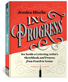 Buy In Progress: See Inside a Lettering Artist's Sketchbook and Process, from Pencil to Vector by Jessica Hische, Louise Fili and Read this Book on Kobo's Free Apps. Discover Kobo's Vast Collection of Ebooks and Audiobooks Today - Over 4 Million Titles! Louise Fili, Jessica Hische, Chalk Lettering, Lettering Design, Vintage Lettering, Brush Lettering, Learn To Draw Books, Books To Read, Buch Design