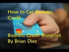 How to Get Business Credit - Business Credit Blueprint By Brian Diez - YouTube