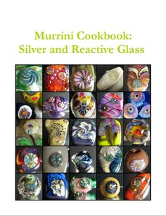 Lampworking tutorial Murrini Cookbook Silver and Reactive Glass. $23.00, via Etsy.