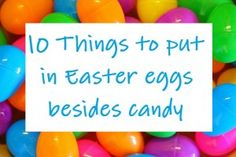 10 Things to put in Easter eggs besides candy!