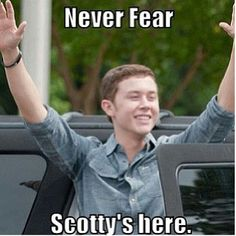 Never fear... Scotty's here