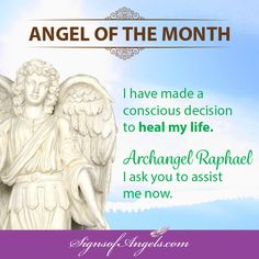 In order to heal, you really need to decide you are ready to let go the parts of you that are still holding on to the energy that created it. Allow Archangel Raphael to help you release those pains from your past (even past lives) in order to heal.  ~ Karen Borga, The Angel Lady  #ArchangelRaphael #AngelofTheMonth