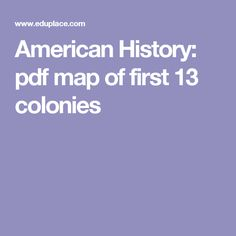 American History:  pdf map of first 13 colonies