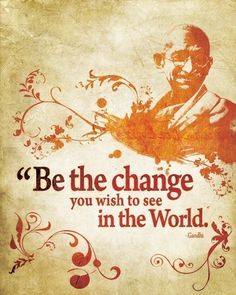 Be the change / Quote from Gandhi - 8x10 Art Print / Inspirational typography