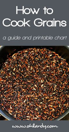 How to Cook Grains - a printable guide - www.ohlardy.com