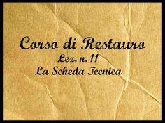 Corso di Restauro,Lez.n. 11 (La scheda tecnica) -Arte per Te- - YouTube
