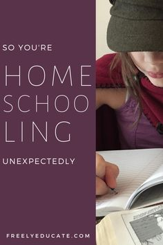 Let's say you've found yourself homeschooling, and you hadn't really planned to do so. This could be due to a family illness, a financial crisis, a natural disaster (hurricanes he…