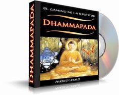 DHAMMAPADA, El Camino De La Rectitud [ Audiolibro ] – Enseñanzas y principios morales milenarios. La filosofía del universo espiritual