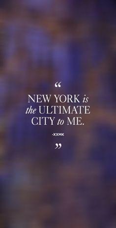 """New York is the ultimate city to me."" -xxMK #MKNewYorkCity"