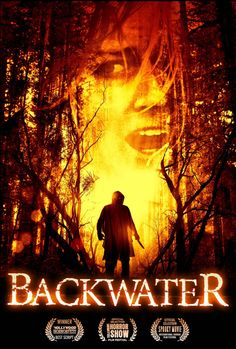 "A Southern Life in Scandalous Times: Experience Real Terror With The Release Of ""Backwater"" Sf Movies, 2015 Movies, Horror Movies, Movie Tv, Movies Online, Streaming Movies, Movies To Watch, Movies And Tv Shows, Movie Posters"