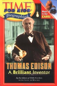 Time For Kids: Thomas Edison: A Brilliant Inventor (Time for Kids Biographies) by Editors of TIME For Kids, http://www.amazon.com/dp/0060576111/ref=cm_sw_r_pi_dp_cIc1ub130NFNK