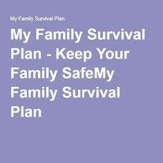My Family Survival Plan - Keep Your Family SafeMy Family Survival Plan