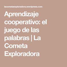 Aprendizaje cooperativo: el juego de las palabras   La Cometa Exploradora