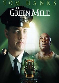 The Green Mile (1999) - This movie makes me cry like a child...:(