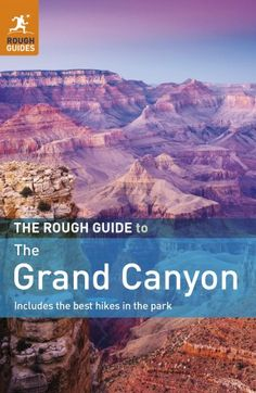 The Rough Guide to the Grand Canyon Book   Rough Guides £12.99