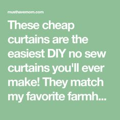 These cheap curtains are the easiest DIY no sew curtains you'll ever make! They match my favorite farmhouse style decor perfectly and they are also easier to clean than traditional curtains. At just $5 each, you can't go wrong!