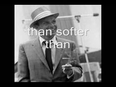 Frank Sinatra - The Summer Wind. I listen to Frank Sinatra music when I cook, write, and work. I'm an enchanting woman, I know :P