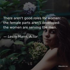 There aren't good roles for women: the female parts aren't developed: the women are serving the men. Scary People, Why Do People, Funny People, Female Parts, Lady Parts, Leslie Mann, Terms Of Endearment, Shirley Maclaine, Losing Friends