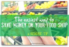 A simple yet really effective trick to save money on your food shop - a must read if you want to budget