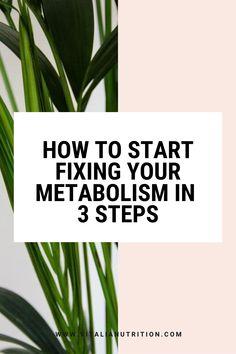3 simple ways to start fixing a sluggish metabolism.