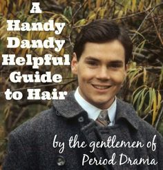 Yet Another Period Drama Blog: Another Handy-Dandy Helpful Hair Guide, From the Gentlemen of Period Drama