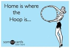 Home is where the Hoop is ..