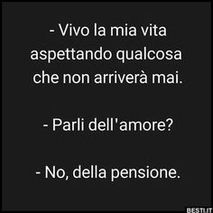Funny Dialogues, Italian Humor, Sentences, Motivational Quotes, Funny Pictures, Hilarious, Lol, Smile, Sayings