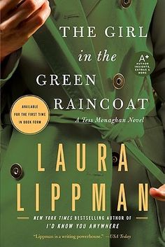 The Girl in the Green Raincoat (Tess Monaghan #11) by Laura Lippman