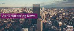Marketing News  April Updates