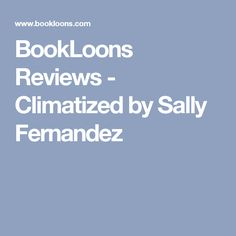 BookLoons Reviews - Climatized by Sally Fernandez
