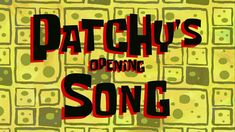 SpongeBob Music: Patchy's Opening Song