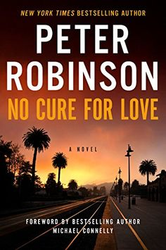 No Cure for Love: A Novel by Peter Robinson http://www.amazon.com/dp/0062405101/ref=cm_sw_r_pi_dp_iXsGwb0T5ZEYS
