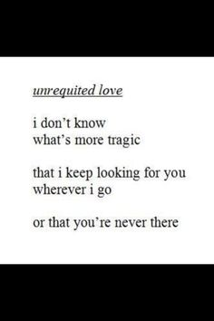 love life sad love quotes life quotes poem unrequited love not fair unloved blithe weheartpics Unrequited Love Quotes, Sad Quotes, Quotes To Live By, Life Quotes, Deep Quotes, Qoutes, Pretty Words, Beautiful Words, Crush Quotes