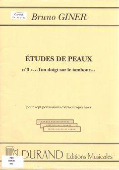 GINER, Bruno. Études de peaux. París: Durand Editions Musicales, 1997