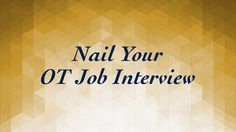 Nail Your Occupational Therapy Job Interview — OT Potential Occupational Therapy Jobs, Certified Occupational Therapy Assistant, Job Interview Questions, Job Interview Tips, Job Interviews, Pediatric Ot, Future Jobs, Future Career, Just In Case