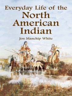 Everyday Life of the North American Indian by Jon Manchip White  The story of the Native American from his immigration from the Asian mainland to life on government-authorized reservations. A well-woven narrative follows the nomad, hunter, and farmer throughout the New World, and presents detailed views of daily life and culture. Index. Bibliography. 6 maps and figures. 107 black-and-white illustrations.