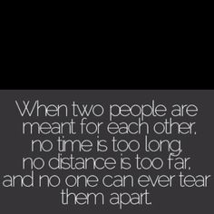 Perfect quote for me and my Jess!!