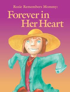 Free ebook: Rosie Remembers Mommy: Forever in Her Heart is the story of a young girl who is struggling with childhood traumatic grief after the death of her mother < Through play, song, and art, Anna helps Rosie eventually cope with the loss of her mother