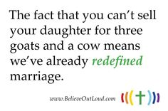We've been re-defining marriage for thousands of years. It's okay to continue.
