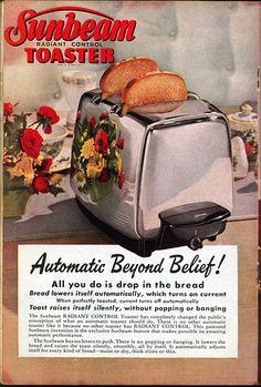 Sunbeam Toaster, Automatic beyond belief! Vintage Advertising Posters, Vintage Advertisements, Vintage Ads, Vintage Images, Vintage Posters, Vintage Antiques, Vintage Food, Vintage Paper, Vintage Items