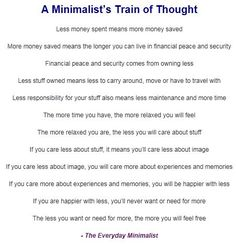 Minimalist Living.  Not my credo but nice to remember.
