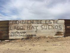 En la frontera de USA con México //  PORQUE AQUÍ SI HAY SUEÑOS, Y QUEREMOS HACERLOS REALIDAD