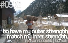 Reasons to be Fit #0902: To have my outer strength match my inner strength. #motivation