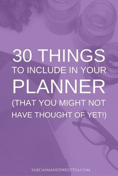 30 Things to Include in Your Planner (That You Might Not Have Thought Of Yet!)