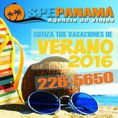 Cotiza tus vacaciones 2016 en Agencia de Viajes SPE Panamá al 226-5650 o @ViajesSPEpanama Los mejores destinos de Verano 2016