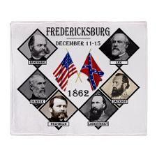 Fredericksburg Throw Blanket  http://www.cafepress.com/Civil_War_1861_to_1865  http://www.cafepress.com/CivilWar1861to1865Part2  http://www.cafepress.com/USCivilWarColoredApparel